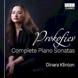 Complete Piano Sonatas by Prokofiev ;   Dinara Klinton