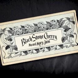 Black Stone Cherry - Me and Mary Jane